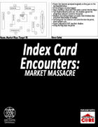 Index Card Encounters: Market Place Massacre