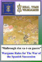 Malbrough s'en va-t-en guerre - Wargame and Campaign Rules for the War of the Spanish Succession