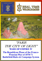 Paris City of Light- Wargame and Campaign Rules for the Republican Phase of the Franco-Prussian War