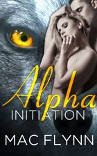 Alpha Initiation (Alpha Blood #1) (Werewolf Romance)