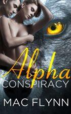 Alpha Conspiracy (Alpha Blood #2) (Werewolf Shifter Romance)