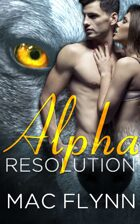 Alpha Resolution (Alpha Blood #3) (Werewolf Shifter Romance)