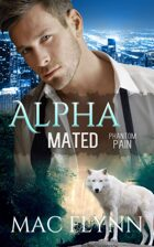 Phantom Pain: Alpha Mated #4 (Alpha Billionaire Werewolf Shifter Romance)