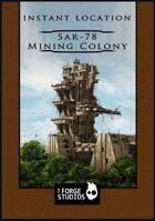 Instant location – SAR-78 Mining Colony.