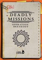 'Deadly Missions - Operation Breakout'