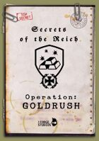 'Secrets of the Reich - Operation: GOLDRUSH
