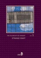 The Island Of Ice Maggot: Strange Coast