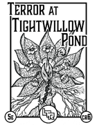 Terror At Tightwillow Pond - A CR6 Encounter