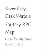 River City; Dark Water Fantasy Map