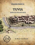Tuvia - Town on the Lava Neck - Village Maps #4
