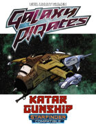 Galaxy Pirates - Starships: Katar Gunship