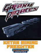 Galaxy Pirates - Starships: Katar Mining Freighter