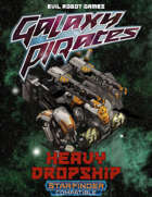 Galaxy Pirates - Starships: Heavy Dropship