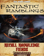 Recall Knowledge: Fiends