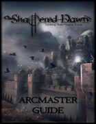 Shattered Dawn Arcmaster Guide PDF