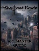 Shattered Dawn Arcmaster Guide PDF