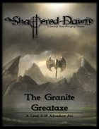 Shattered Dawn: The Granite Greataxe Arc