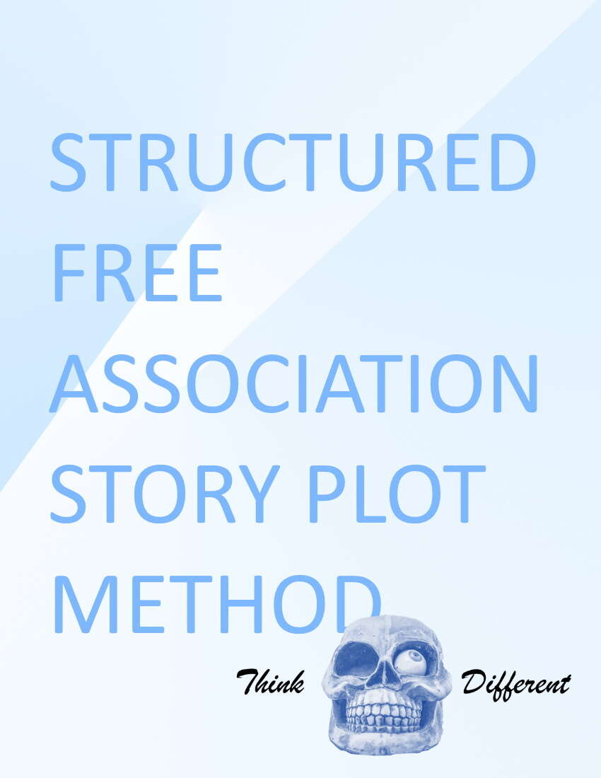 Structured Free Association Story Plot Method 2.0