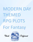 Modern Day Theme Inspired RPG Plots for Fantasy