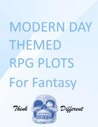 Modern Day Theme Inspired RPG Plots for Fantasy