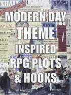Modern Day Theme Inspired RPG Plots & Hooks Expanded