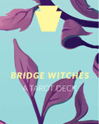 Bridge Witches: A Tarot Deck