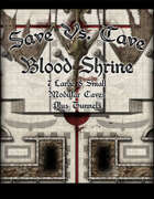 Save Vs. Cave Blood Shrine