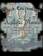 Quick Encounters Aquatic Ruins