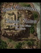 Quick Encounters Jungles Ruins