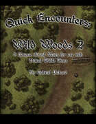 Quick Encounters Wild Woods 2