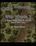 Quick Encounters Wild Woods 2