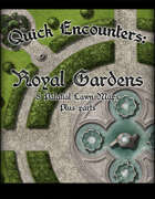 Quick Encounters Royal Gardens
