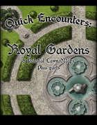 Quick Encounters Royal Gardens