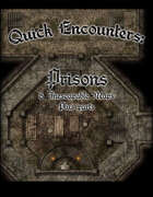 Quick Encounters Prisons