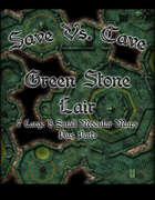 Save Vs. Cave Green Stone Lair
