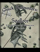 Quick Encounters Seafloor