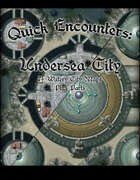 Quick Encounters Undersea City