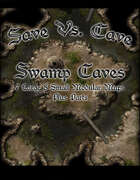 Save Vs. Cave Swamp Caves