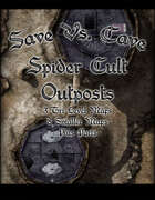 Save Vs. Cave Spider Cult Outposts