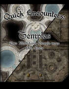 Quick Encounters Temples