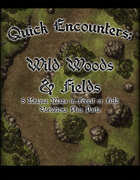 Quick Encounters Wild Woods & Fields