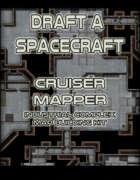Draft a Spacecraft: Cruiser Mapper