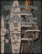 Transportation Sensations Fantasy Ships