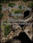 Save Vs. Cave Jungle Entrances
