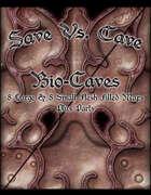 Save Vs. Cave Bio Caves