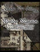 Village to Pillage Murder Mansion