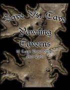 Save Vs. Cave Yawning Caverns