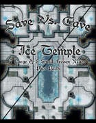 Save Vs. Cave Ice Temple