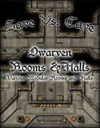Save Vs. Cave Dwarven Rooms & Halls