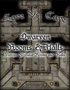 Save Vs. Cave Dwarven Rooms & Halls